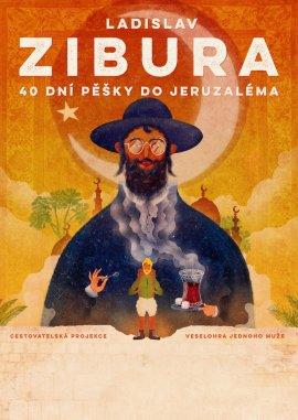 Ladislav Zibura - 40 dní pěšky do Jeruzaléma