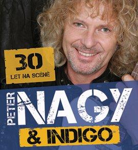 """Výroční koncerty k 30 letům značky """"Peter NAGY  a INDIGO"""""""