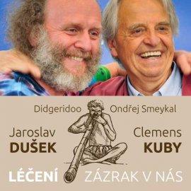 Jaroslav Dušek, Clemens Kuby, Ondřej Smeykal